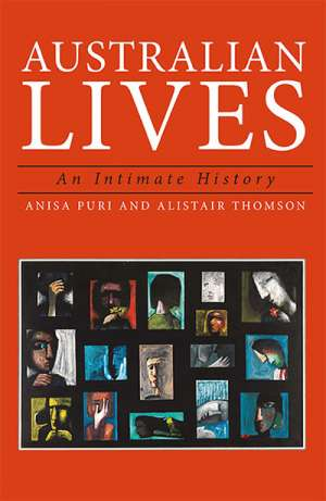 Agnes Nieuwenhuizen reviews 'Australian Lives: An intimate history' by Anisa Puri and Alistair Thomson