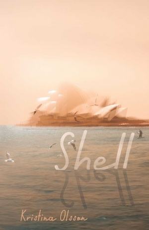 Susan Wyndham reviews 'Shell' by Kristina Olsson