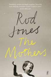 Rose Lucas reviews 'The Mothers' by Rod Jones