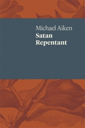 David Dick reviews 'Satan Repentant' by Michael Aiken
