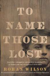 'To Name Those Lost' by Rohan Wilson