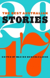 Rachel Robertson reviews 'The Best Australian Stories 2017' edited by Maxine Beneba Clarke