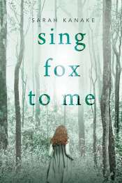 Alex Cothren reviews 'Sing Fox to Me' by Sarah Kanake