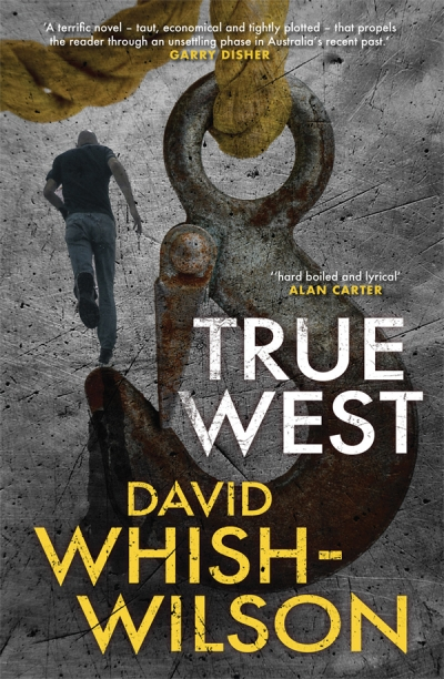 Stephen Dedman reviews 'True West' by David Whish-Wilson