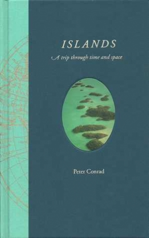 Brenda Niall reviews 'Islands: A trip through time and space' by Peter Conrad