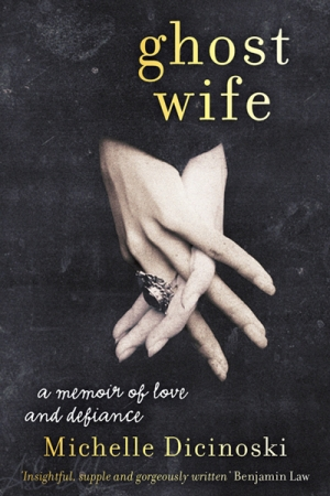 Jay Daniel Thompson reviews 'Ghost Wife' by Michelle Dicinoski
