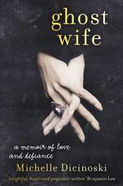 Michelle Dicinoski: Ghost Wife