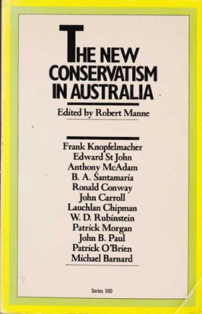 Robert Murray reviews 'The New Conservatism in Australia' by Robert Manne