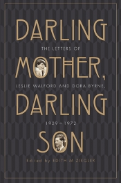 John Thompson reviews 'Darling Mother, Darling Son: The letters of Leslie Walford and Dora Byrne, 1929–1972' edited by Edith M. Ziegler