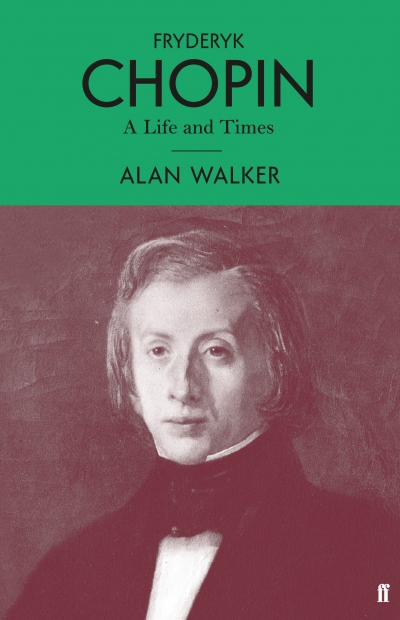 Paul Kildea reviews 'Fryderyk Chopin: A life and times' by Alan Walker