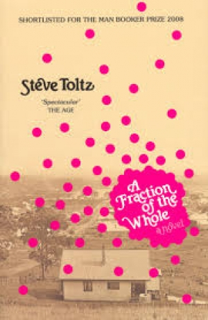 Louise Swinn reviews 'A Fraction of the Whole' by Steve Toltz