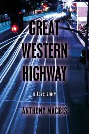 Patrick Allington on 'Great Western Highway: A Love Story' by Anthony Macris