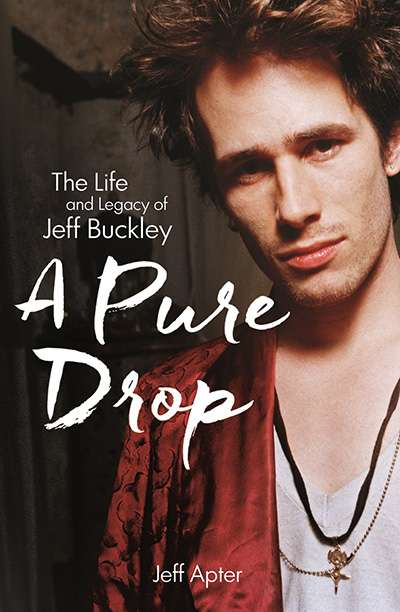 David Latham reviews 'A Pure Drop: The life and legacy of Jeff Buckley' by Jeff Apter