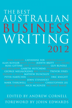 Andrew Cornell (ed.): The Best Australian Business Writing 2012