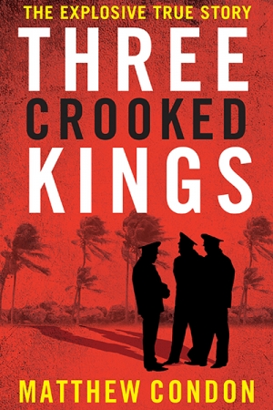 Dean Biron reviews 'Three Crooked Kings' by Matthew Condon