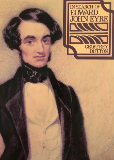 Ray Ericksen reviews 'In Search of Edward John Eyre' by Geoffrey Dutton