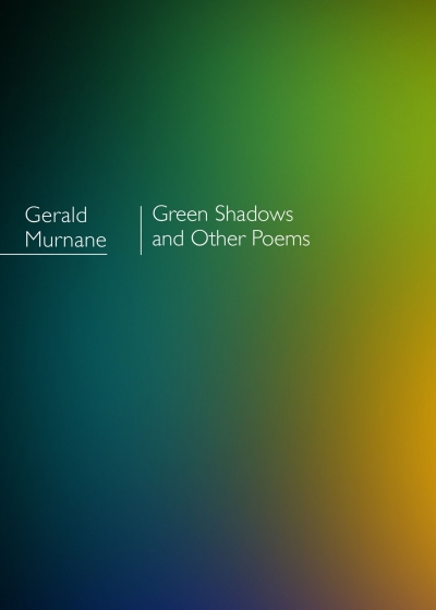 Geoff Page reviews 'Green Shadows and Other Poems' by Gerald Murnane