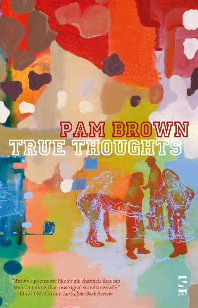 Jennifer Strauss reviews 'True Thoughts' by Pam Brown