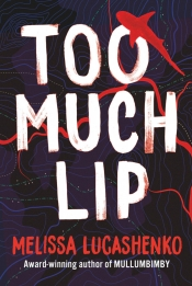 Jane Sullivan reviews 'Too Much Lip' by Melissa Lucashenko
