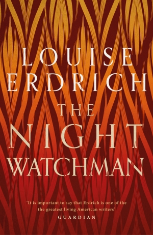 Beejay Silcox reviews 'The Night Watchman' by Louise Erdrich