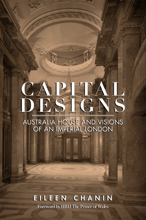 Jim Davidson reviews 'Capital Designs: Australia House and visions of an imperial London' by Eileen Chanin