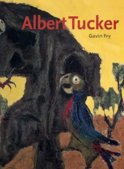 Jaynie Anderson reviews 'Albert Tucker' by Gavin Fry