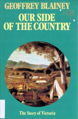 Geoffrey Bolton reviews 'Our Side of the Country' by Geoffrey Blainey