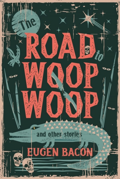 Susan Midalia reviews 'The Road to Woop Woop and other stories' by Eugen Bacon