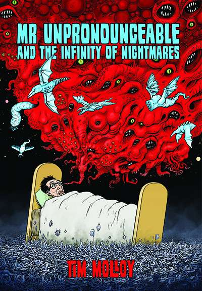 Max Sipowicz reviews 'Mr Unpronounceable and the Infinity of Nightmares' by Tim Molloy