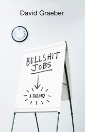 Gideon Haigh reviews 'Bullshit Jobs: A theory' by David Graeber