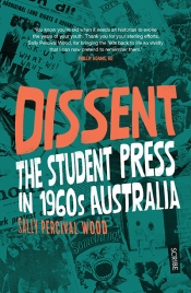 Blanche Clark reviews 'Dissent: The student press in 1960s Australia' by Sally Percival Wood