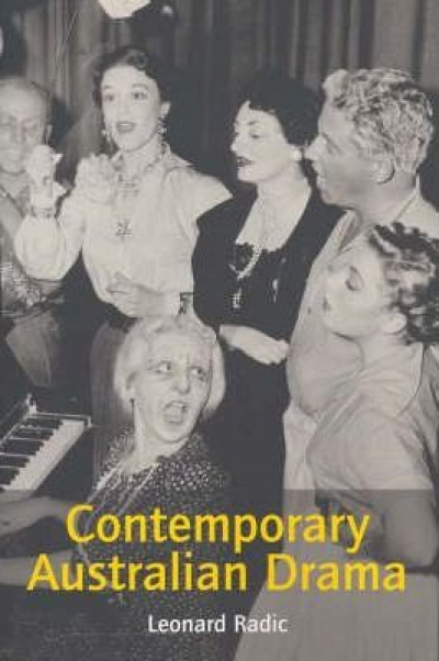 Ken Healey reviews 'Contemporary Australian Drama' by Leonard Radic
