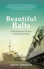 Francesca Sasnaitis reviews 'Beautiful Balts: From displaced persons to new Australians' by Jayne Persian