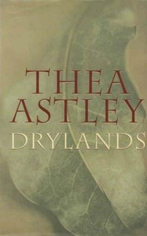 Kerryn Goldsworthy reviews 'Drylands' by Thea Astley