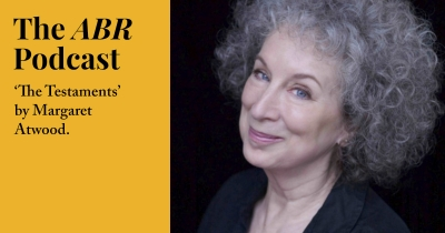 #4 The ABR Podcast: 'The Testaments' by Margaret Atwood, reviewed by Beejay Silcox