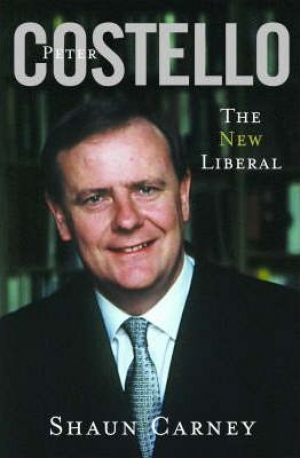 John Button reviews 'Peter Costello: The new liberal' by Shaun Carney