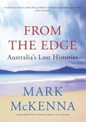 Michael Winkler reviews 'From the Edge: Australia's lost histories' by Mark McKenna