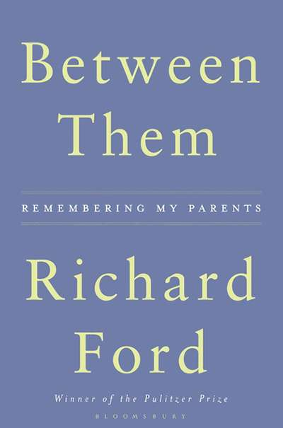 Kevin Rabalais reviews 'Between Them: Remembering my parents' by Richard Ford