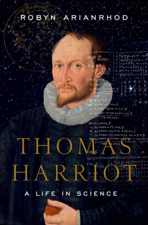 Elizabeth Finkel reviews 'Thomas Harriot: A life in science' by Robyn Arianrhod