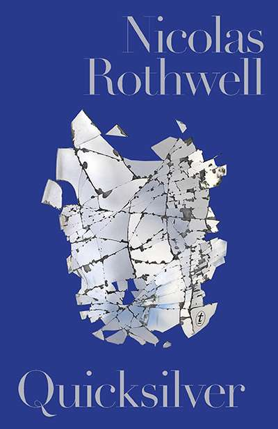 Andrew Fuhrmann reviews 'Quicksilver' by Nicolas Rothwell