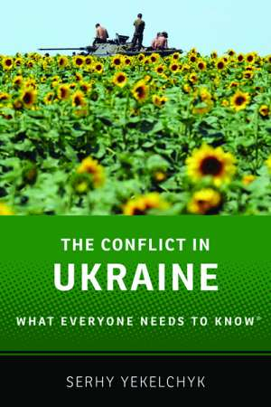 Mark Edele reviews 'The Conflict in Ukraine: What everyone needs to know' by Serhy Yekelchyk