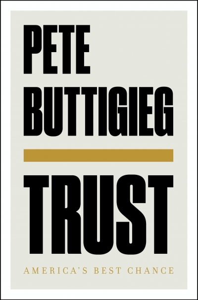 Simon Caterson reviews 'Trust: America's best chance' by Pete Buttigieg