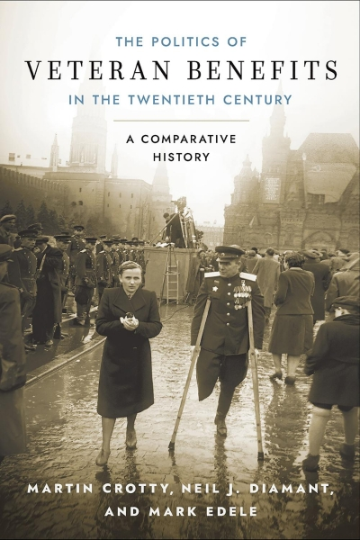 Christina Twomey reviews 'The Politics of Veteran Benefits in the Twentieth Century: A comparative history' by Martin Crotty, Neil J. Diamant, and Mark Edele