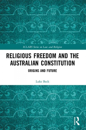 David Rolph reviews 'Religious Freedom and the Australian Constitution: Origins and future' by Luke Beck