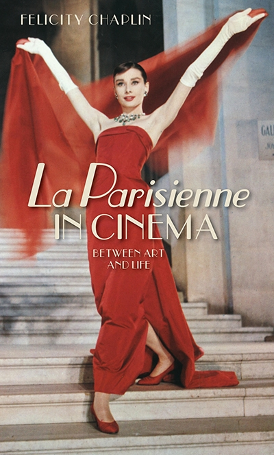 "Philippa Hawker reviews '""La Parisienne"" in Cinema: Between art and life' by Felicity Chaplin"