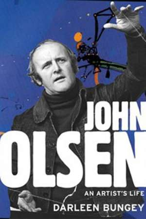 Patrick McCaughey reviews 'John Olsen' by Darleen Bungey
