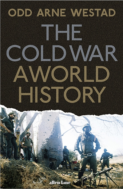 Barbara Keys reviews 'The Cold War: A world history' by Odd Arne Westad
