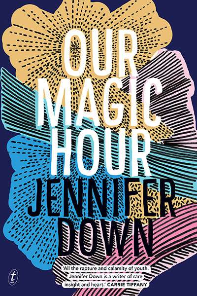 Gretchen Shirm reviews 'Our Magic Hour' by Jennifer Down
