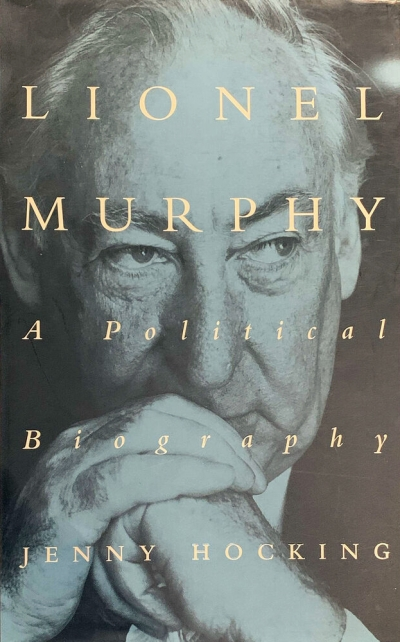 James Walter reviews 'Lionel Murphy: A political biography' by Jenny Hocking