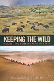 Cameron Muir reviews 'Keeping the Wild' edited by George Wuerthner, Eileen Crist, and Tom Butler